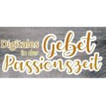 Zweimal in der Woche: Digitales Gebet in der Passionszeit